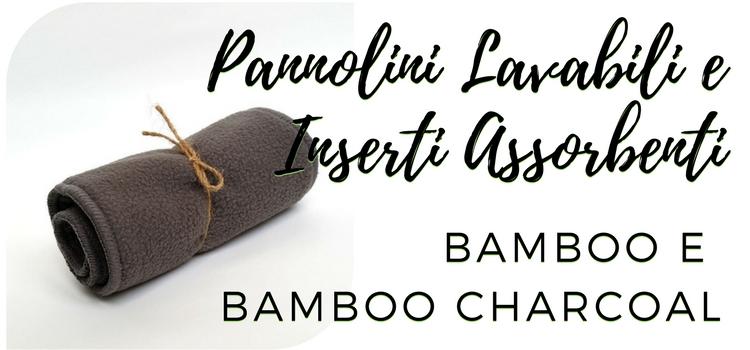 Pannolini Lavabili e Inserti Assorbenti: Bamboo e Bamboo Charcoal